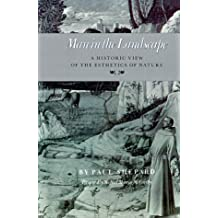 Man in the Landscape: A Historic View of the Esthetics of Nature (Environmental History Series)