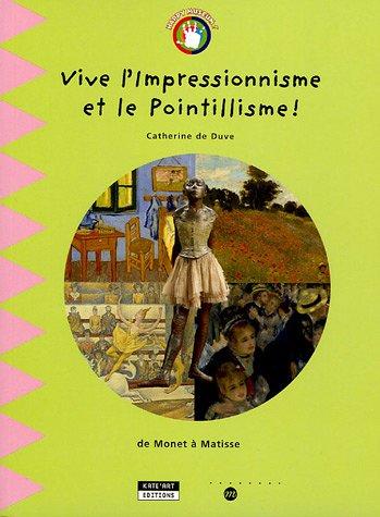 Vive l'Impressionnisme et le Pointillisme ! : De Monet à Matisse