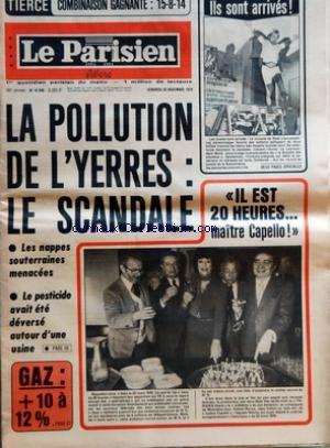 PARISIEN LIBERE (LE) [No 10946] du 30/11/1979 - LA POLLUTION DE L'YERRES LE SCANDALE - LES NAPPES SOUTERRAINES MENACEES - LE PESTICIDE AVAIT ETE DEVERSE AUTOUR D'UNE USINE - GAZ +10 A 12% - ILS SONT ARRIVES - IL EST 20 HEURES MAITRES CAPELLO