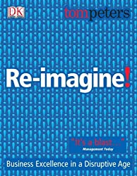 Re-imagine! by Tom Peters (2004-09-02)