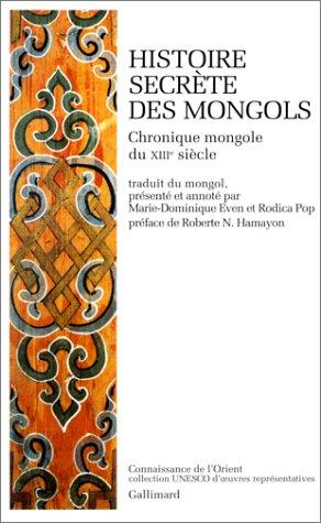 HISTOIRE SECRETE DES MONGOLS. : Chronique mongole du XIIIe siècle