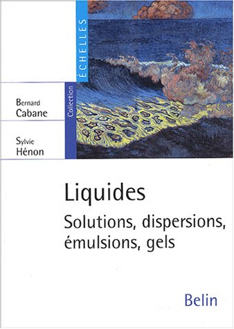 Gel-emulsion (Liquides : Solutions, dispersion, émulsions, gels (Universitaire E))