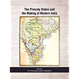 The Princely States and the Making of Modern India