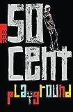 Playground - 50 Cent