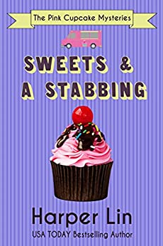 Sweets and a Stabbing (The Pink Cupcake Mysteries Book 1) by [Lin, Harper]