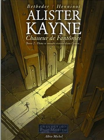 Chasseur De Fantomes - Alister Kayne, Chasseur de fantômes, Tome 2