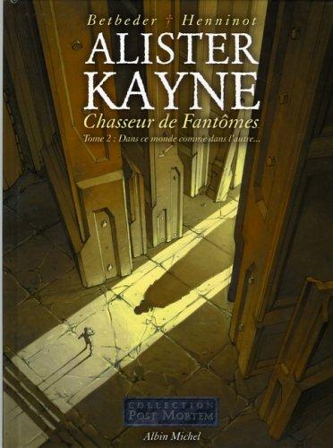 Alister Kayne, Chasseur de fantômes, Tome 2 : Dans ce monde comme dans l'autre...