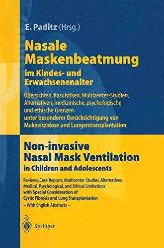 Nasale Maskenbeatmung im Kindes- und Erwachsenenalter: Übersichten, Kasuistiken, Multizenter-Studien, Alternativen, medizinische, psychologische und von Mukoviszidose und Lungentransplantation