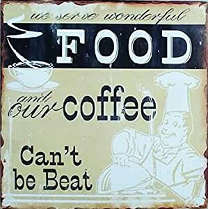 Nourriture Poster Plaque En Métal - We Serve Wonderful Food And Our Coffee Can't Be Beat (24 x 24 cm)