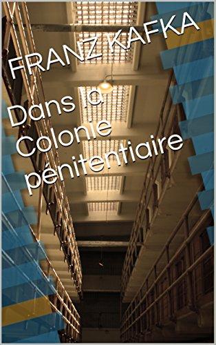 Lire en ligne Dans la Colonie pénitentiaire epub, pdf