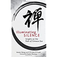Illuminating Silence: Insights on the Path of Chinese Zen