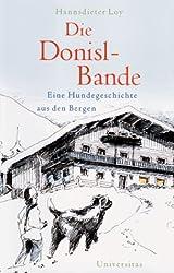 Die Donisl-Bande: Eine Hundegeschichte aus den Bergen