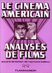 Le cinéma américain : Analyses de films, Tome 2