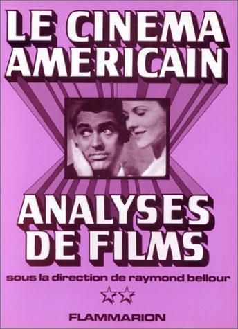Le cinéma américain : Analyses de films, Tome 2 par Raymond Bellour