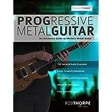 Progressive Metal Guitar: An Advanced Guide to Modern Metal Guitar soloing (English Edition)