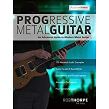 Progressive Metal Guitar: An Advanced Guide to Modern Metal Guitar soloing (English Edition)