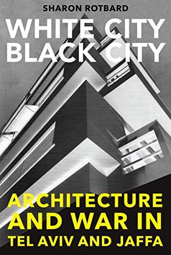 White City, Black City: Architecture and War in Tel Aviv and Jaffa by Sharon Rotbard (2015-01-15)