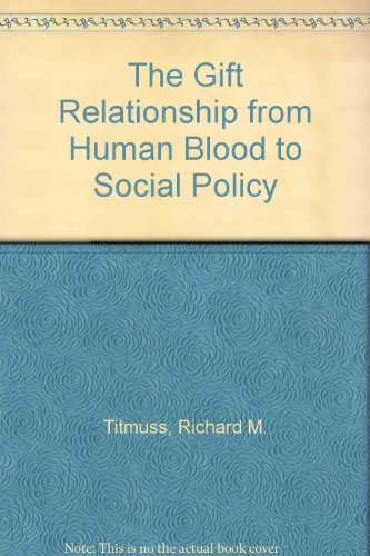 The Gift Relationship from Human Blood to Social Policy