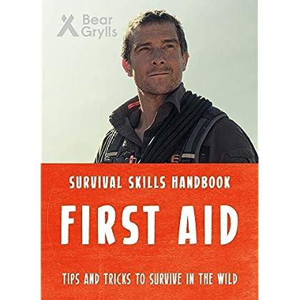 Bear Grylls Survival Skills: First Aid