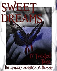 Sweet Dreams (The Lyndsey Roughton Anthology) (English Edition)