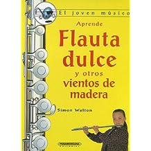 Aprende flauta y otros vientos de Madera (El Joven Musico)