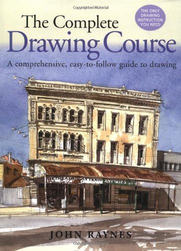 The Complete Drawing Course by John Raynes (2002-09-30)