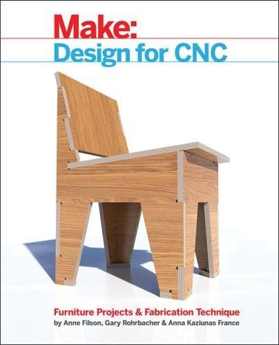 Design for CNC: Furniture Projects and Fabrication Technique (Make) -