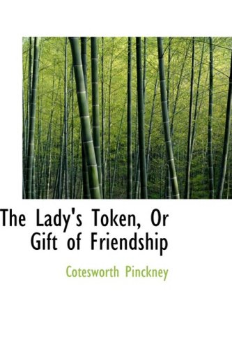 The Lady's Token, Or Gift of Friendship