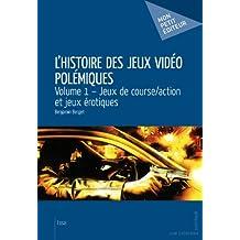 L'Histoire des jeux vidéo polémiques - Volume 1: Jeux de course/action et jeux érotiques