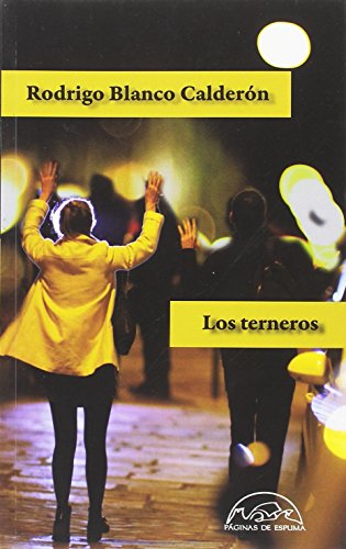 Los terneros (Voces / Literatura 254) por Rodrigo Blanco Calderón