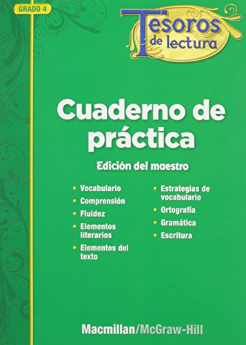 Tesoros de Lectura, a Spanish Reading/Language Arts Program, Grade 4, Practice Book, Teacher Annotated Edition (Elementary Reading Treasures) por Mcgraw-Hill Education