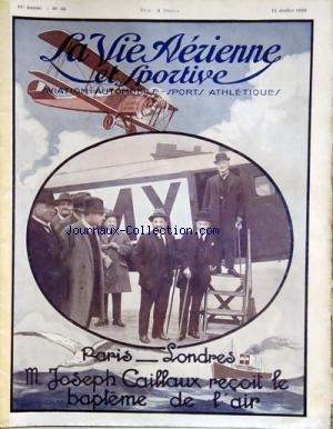 VIE AERIENNE ET SPORTIVE (LA) [No 66] du 15/07/1926 - PARIS - LONDRES - M. JOSEPH CAILLAUX RECOIT LE BAPTEME DE L'AIR - LES 1ERS RESULTATS DE LA POLITIQUE DES GRANDS RAIDS - PELLETIER DOISY - ARRACHART - GIRIER - WEISS - LATAPIE ET THORET SE SONT DISTINGUES