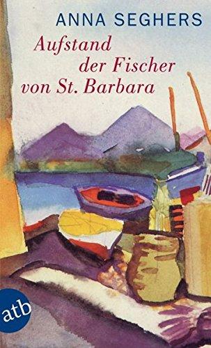 Aufstand der Fischer von St. Barbara: Erzählung