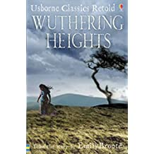 Wuthering Heights: From the Novel by Emily Bronte (Usborne Classics Retold)