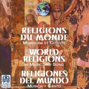 Religions Du Monde - Musiques Et Chants