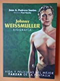 JOHNNY WEISSMULLER. BIOGRAFIA