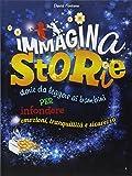 ImmaginaStorie. Storie da leggere ai bambini per infondere emozioni, tranquillità e sicurezza