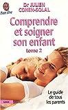 Comprendre et soigner votre enfant. Tome 2, édition 2000 (Bien-être)