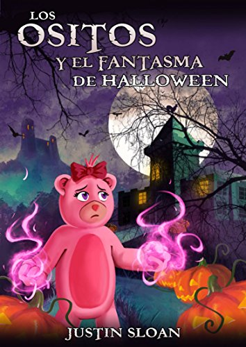 Los ositos y el fantasma de Halloween (Spanish Edition) (De Fantasmas Halloween)