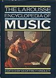 LAROUSSE ENCYCLOPAEDIA OF MUSIC