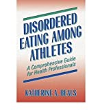 [(Disordered Eating Among Athletes)] [ By (author) Katherine A. Beals ] [May, 2004]