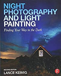 Night Photography and Light Painting: Finding Your Way in the Dark
