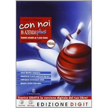 Con Noi In Azienda Plus - Edizione Rossa - Volume Unico Per Il 1° Biennio + Obiettivo Competenze. Con Me Book E Contenuti Digitali Integrativi Online