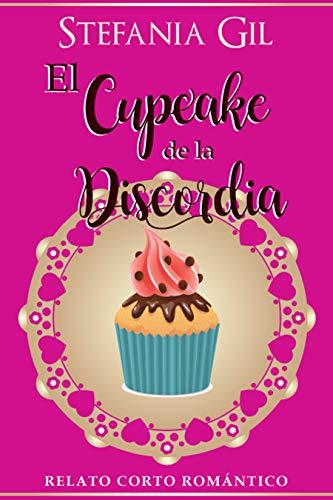 El Cupcake de la Discordia: Relato Corto Romántico por Stefania Gil
