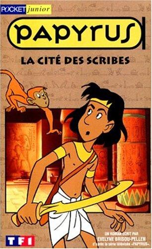 Papyrus : La cité des scribes