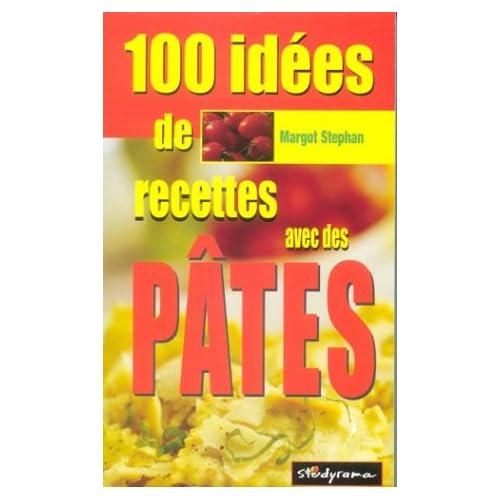 100 idées de recettes avec les pâtes