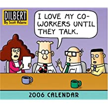 Dilbert 2006 Calendar: I Love My Coworkers Until They Talk