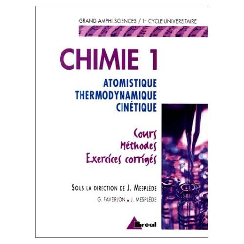 Chimie 1: Atomistique, thermodynamique, cinétique : cours, méthodes, exercices corrigés