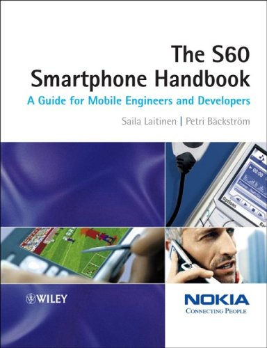 The Series 60 Smartphone Handbook: A Guide for Mobile Engineers and Developers -