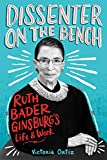 Dissenter on the Bench: Ruth Bader Ginsburgs Life and Work